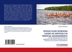 Buchcover von BYPASS FLOW NITROGEN LOSSES IN VERTISOLS IN TROPICAL ENVIRONMENTS