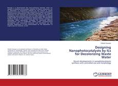 Buchcover von Designing Nanophotocatalysts by ILs for Decolorizing Waste Water