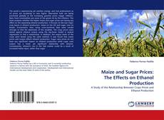 Maize and Sugar Prices: The Effects on Ethanol Production kitap kapağı