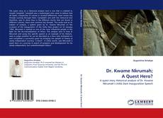 Bookcover of Dr. Kwame Nkrumah; A Quest Hero?