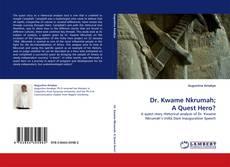 Dr. Kwame Nkrumah; A Quest Hero? kitap kapağı