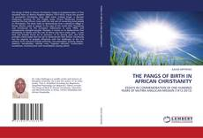 Bookcover of THE PANGS OF BIRTH IN AFRICAN CHRISTIANITY