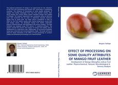 Bookcover of EFFECT OF PROCESSING ON SOME QUALITY ATTRIBUTES OF MANGO FRUIT LEATHER