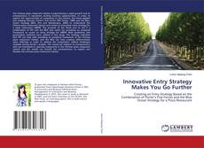 Bookcover of Innovative Entry Strategy Makes You Go Further
