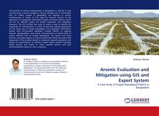 Bookcover of Arsenic Evaluation and Mitigation using GIS and Expert System