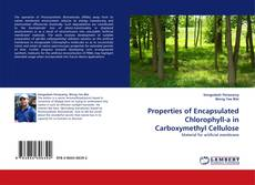Copertina di Properties of Encapsulated Chlorophyll-a in Carboxymethyl Cellulose
