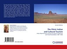 Bookcover of The Filmic Indian and Cultural Tourism