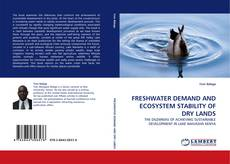 FRESHWATER DEMAND AND ECOSYSTEM STABILITY OF DRY LANDS的封面