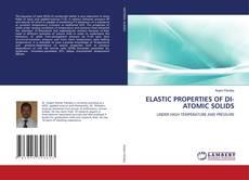 Bookcover of ELASTIC PROPERTIES OF DI-ATOMIC SOLIDS
