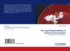 Bookcover of The Legal Responsibility of States for Past Actions