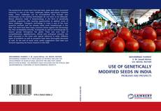 Couverture de USE OF GENETICALLY MODIFIED SEEDS IN INDIA