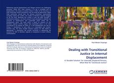 Bookcover of Dealing with Transitional Justice in Internal Displacement