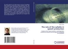 Bookcover of The role of the syllable in speech production