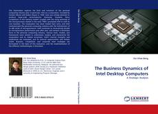 Bookcover of The Business Dynamics of Intel Desktop Computers