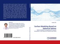 Bookcover of Surface Modeling Based on Spherical Splines