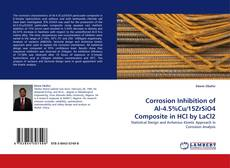 Bookcover of Corrosion Inhibition of Al-4.5%Cu/15ZrSiO4 Composite in HCl by LaCl2