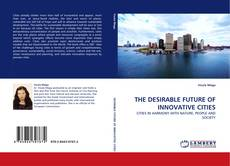Bookcover of THE DESIRABLE FUTURE OF INNOVATIVE CITIES