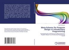 Bookcover of Meta-Schema for Program Design in Introductory Programming