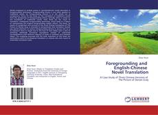 Bookcover of Foregrounding and English-Chinese Novel Translation