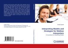Bookcover of Interpreting Models and Strategies for Maltese Interpreters