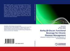 Buchcover von Barley β-Glucan: Functional Beverage for Chronic Diseases Management