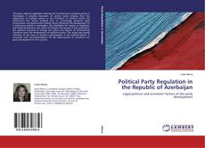 Bookcover of Political Party Regulation in the Republic of Azerbaijan