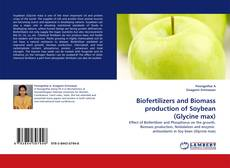 Обложка Biofertilizers and Biomass production of Soybean (Glycine max)