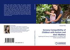 Capa do livro de Sensory Compatibility of Children with Autism and their Mothers