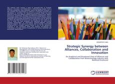 Portada del libro de Strategic Synergy between Alliances, Collaboration and Innovation