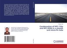 Bookcover of Condensation of HFC-134a and HFC-404A in a smooth and micro-fin tube