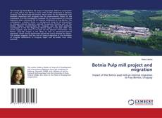Bookcover of Botnia Pulp mill project and migration