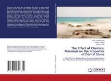 Bookcover of The Effect of Chemical Materials on the Properties of Dental Stone
