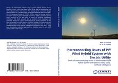 Bookcover of Interconnecting Issues of PV/Wind Hybrid System with Electric Utility