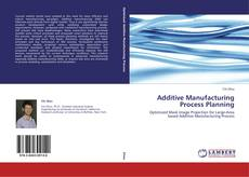 Capa do livro de Additive Manufacturing Process Planning