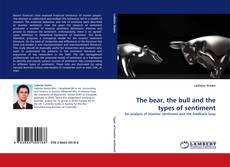 Bookcover of The bear, the bull and the types of sentiment