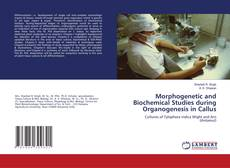 Bookcover of Morphogenetic and Biochemical Studies during Organogenesis in Callus
