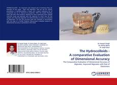 Bookcover of The Hydrocolloids - A comparative Evaluation of Dimensional Accuracy