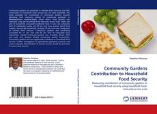 Bookcover of Community Gardens Contribution to Household Food Security
