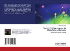 Bookcover of Speech Enhancement in Modulation Domain