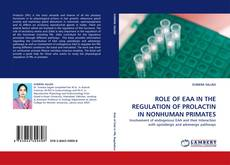Bookcover of ROLE OF EAA IN THE REGULATION OF PROLACTIN IN NONHUMAN PRIMATES