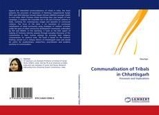 Portada del libro de Communalisation of Tribals in Chhattisgarh