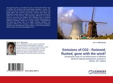Emissions of CO2 - fissioned, flushed, gone with the wind? kitap kapağı
