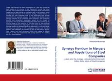 Portada del libro de Synergy Premium in Mergers and Acquisitions of Steel Companies