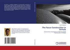 Bookcover of The Focus Construction in Sinhala