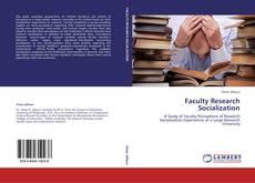 Borítókép a  FACULTY RESEARCH SOCIALIZATION - hoz