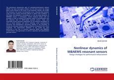 Bookcover of Nonlinear dynamics of M&NEMS resonant sensors