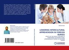 Bookcover of LOWERING INTERCULTURAL APPREHENSION IN FOREIGN NURSES