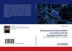 Обложка Developmental abnormalities associated with the hypopigmented retina