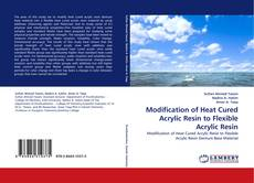 Buchcover von Modification of Heat Cured Acrylic Resin to Flexible Acrylic Resin