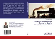 Bookcover of Federalism And Resource Control In Nigeria
